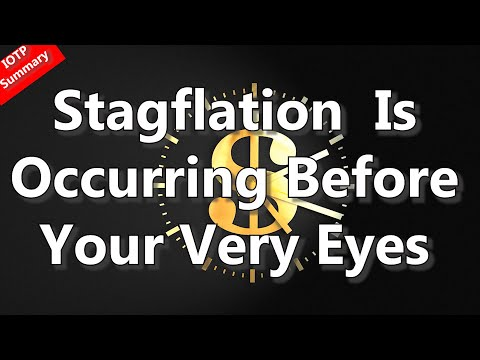 IOTP Summary: Stagflation Is Occurring Before Your Very Eyes