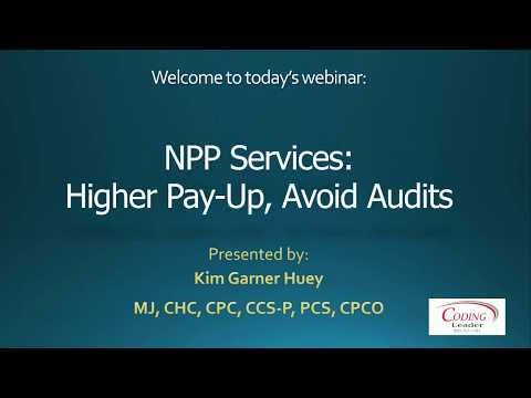 Get Paid More for Your NPP Services and Avoid Audit Headaches