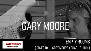 Gory Moore + Charlie Huhn - Empty Rooms ( Gary Moore Cover ) // official Video