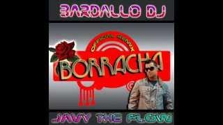 Javy the Flow ft BardalloDj - Borracha (Private Remix 2012)