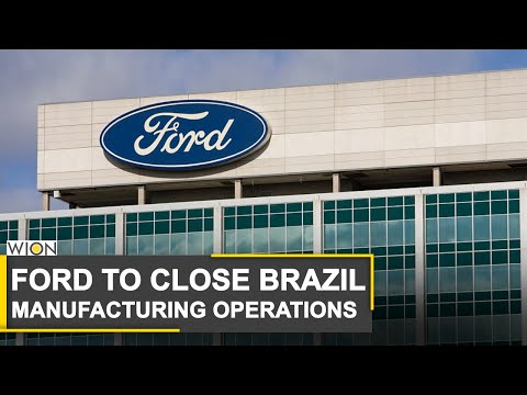 World Business Watch: Ford announces closing of Brazil manufacturing operations | Business News
