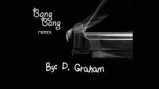 Bang Bang (My baby shot me down Remix)