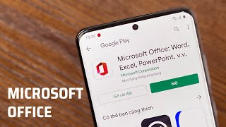 Dùng thử Microsoft Office mới cho Android