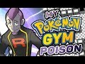 What If You Were A Pokemon Gym Leader? - Poison