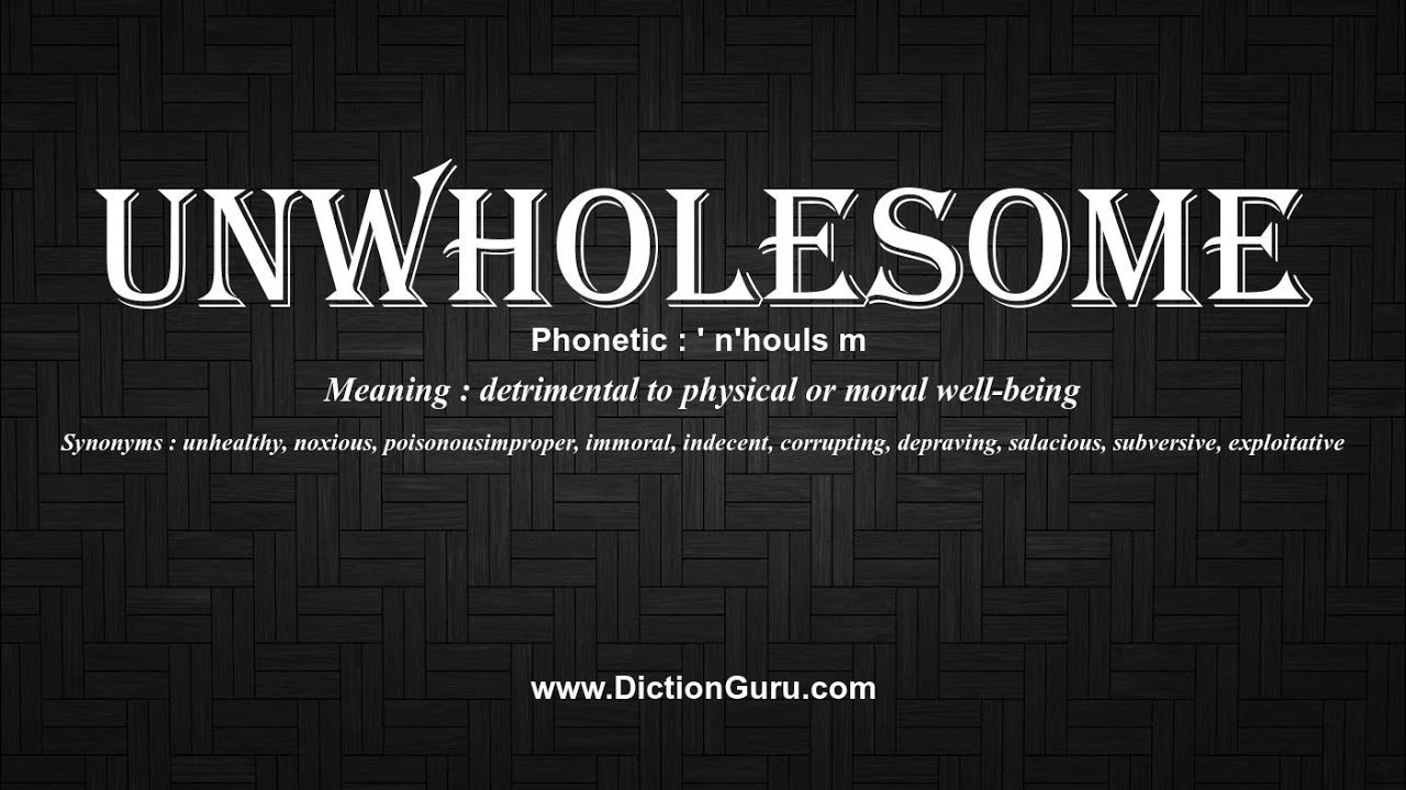 Unwholesome synonym