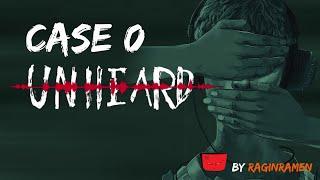 UNHEARD [CASE 0] - Tutorial
