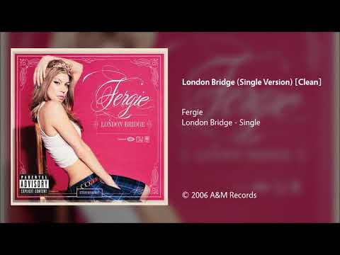 Fergie - London Bridge (Single Version) [Clean]