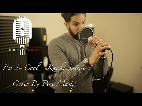 I'm So Cool - Kaaki Sattai Cover By Piri Musiq (English Remix)
