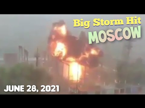 A strong storm hit Moscow! Lightning strikes power station in Moscow, igniting fire || June 28, 2021