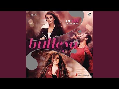 """Bulleya (From """"Ae Dil Hai Mushkil"""") Mp3"""