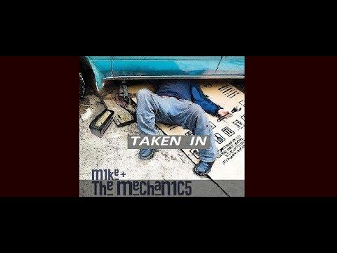 Mike +The Mechanics  ---  Taken in