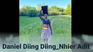 Daniel Diing Diing _Nhier Adit (official song )new south sudan music 2020