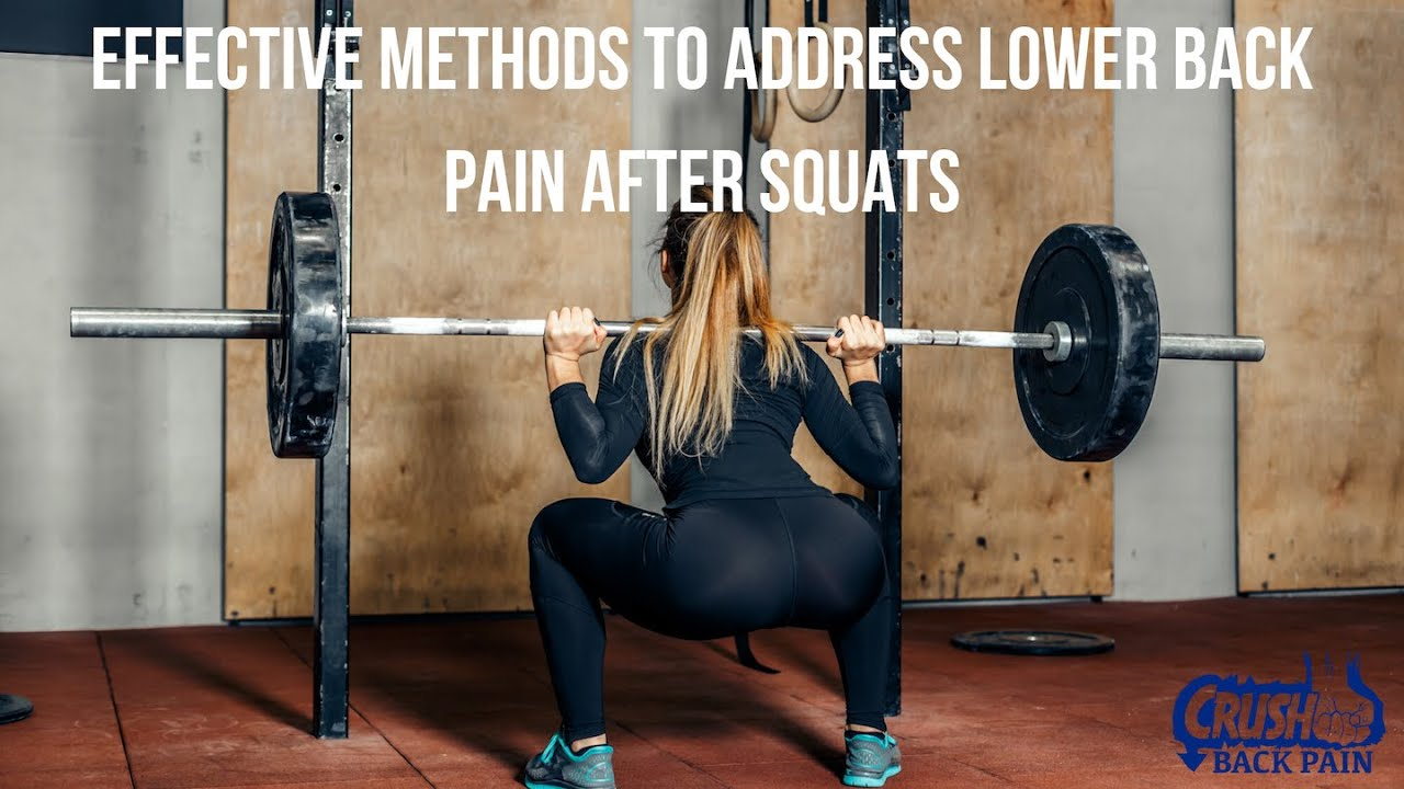 Effective Methods to Address Lower Back Pain After Squats ...