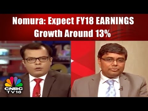 Nomura: Expect FY18 EARNINGS Growth Around 13%, FY19 at 23%; OW on energy, Infra