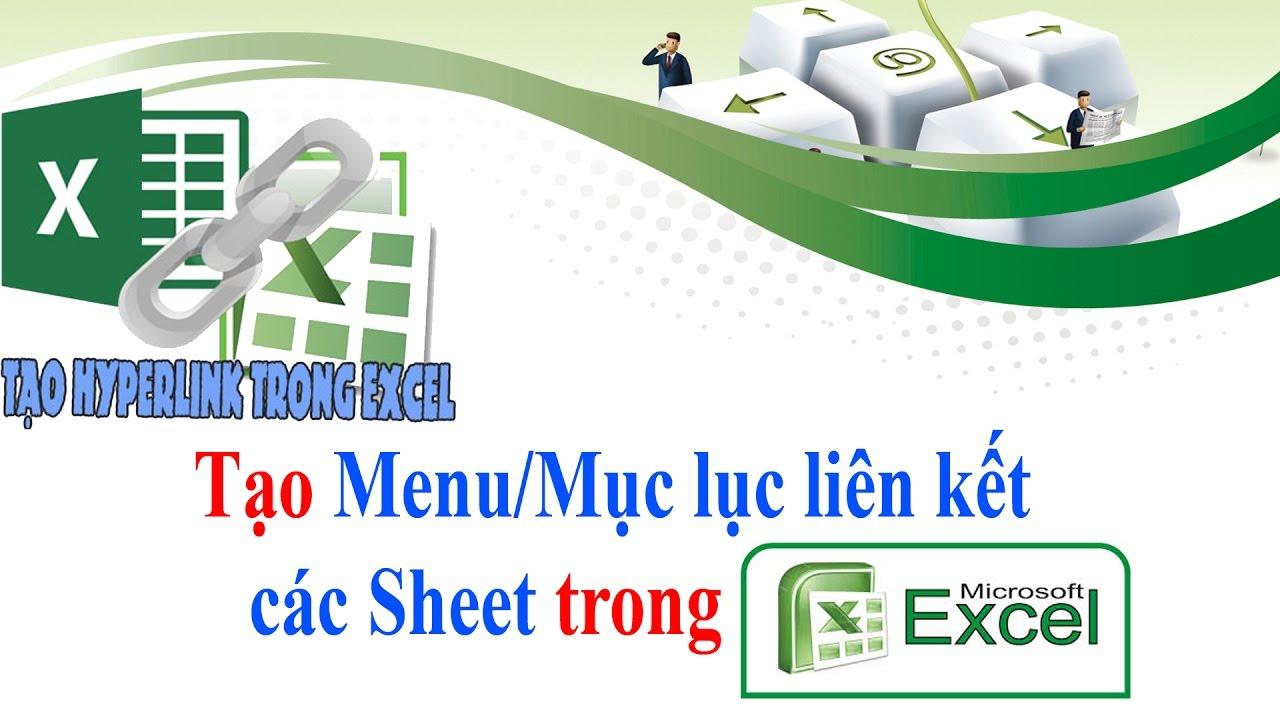 Thủ thuật Excel | Tạo Mục lục liên kết các Sheet Excel bằng Hyperlink khá hay | Nguyễn Thành Phương