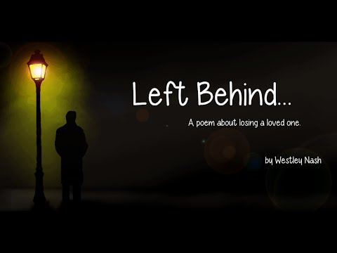 Left Behind... (a heartfelt poem about losing a loved one)