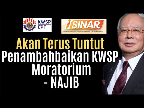 Akan Terus Tuntut Penambahbaikan KWSP, Moratorium - NAJIB
