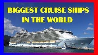 BIGGEST CRUISE SHIPS IN THE  WORLD - DIE GRÖßTEN KREUZFAHRTSCHIFFE  der WELT