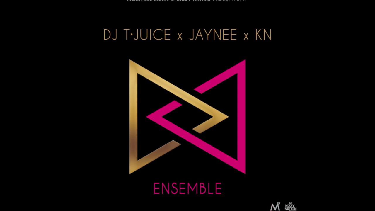 Dj T-Juice x Jaynee x KN - Ensemble 2017 (teaser)