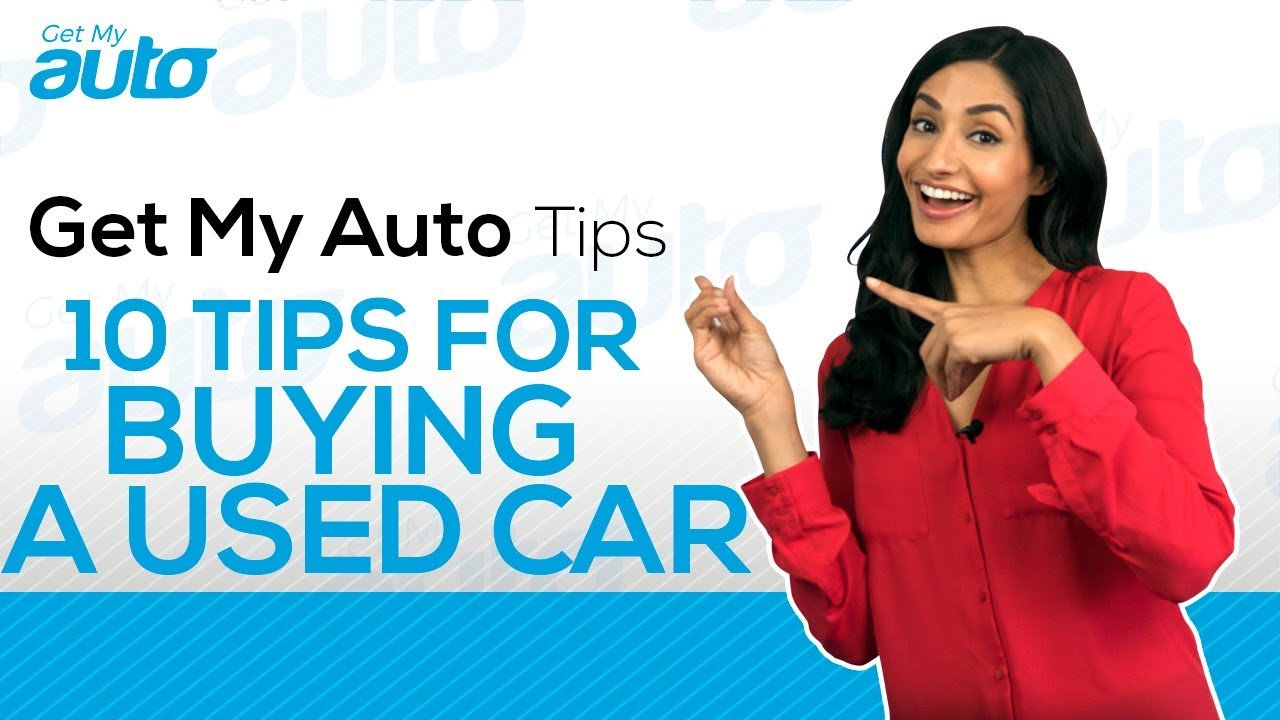 10 10 tips for car buying - 10 Tips For Buying A Used Car In 2017 Get My Auto