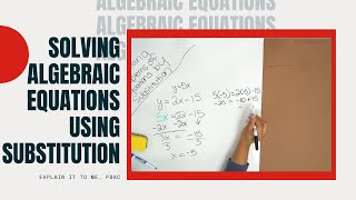 Solving #Algebraic #Equations using Substitution | Explain it to Me, PDAC