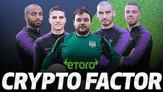 ETORO CRYPTO FACTOR CHALLENGE | Ft. Toby Alderweireld, Erik Lamela, Lucas Moura and Paulo Gazzaniga