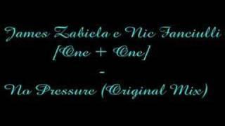 James Zabiela e Nic Fanciulli [One+One] - No Pressure