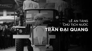 Video Lễ an táng Chủ tịch nước Trần Đại Quang download MP3, 3GP, MP4, WEBM, AVI, FLV Oktober 2018