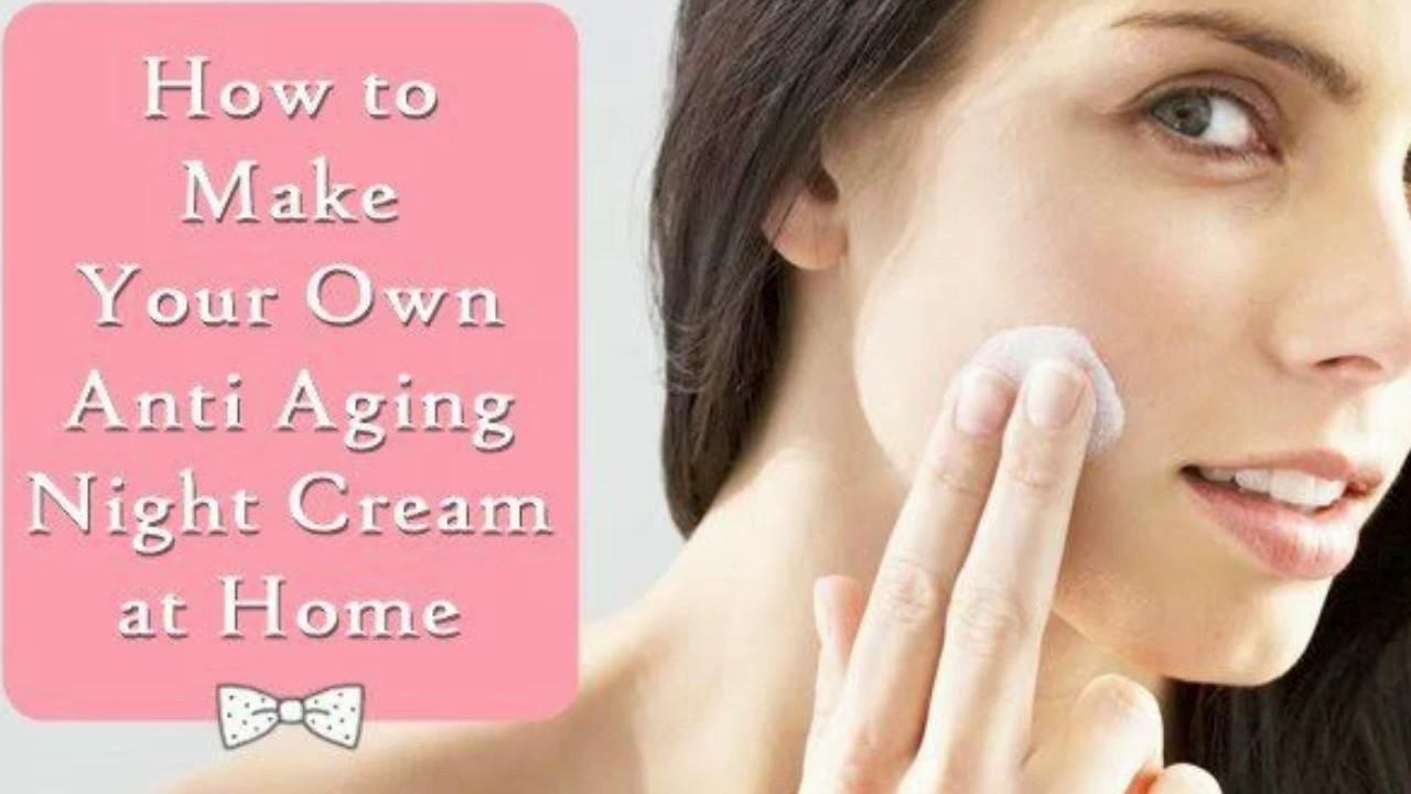 Anti Aging Night Cream Homemade homemade anti aging night cream. - youtube