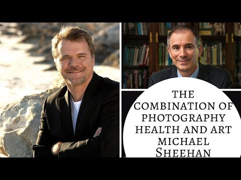 The Combination of Health, Photography and Art-Michael Sheehan