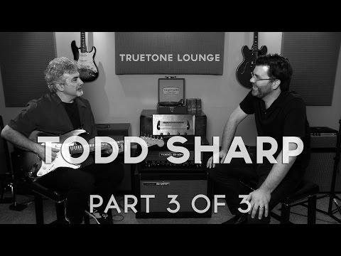 Todd Sharp (of Todd Sharp Amps)| Truetone Lounge (Part 3)