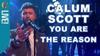 Calum Scott You Are The Reason Live Performance