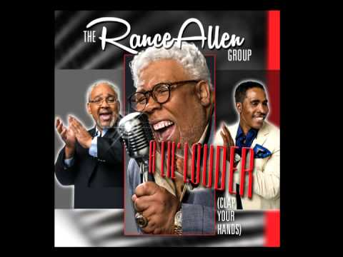 The Rance Allen Group - A Lil' Louder (Clap Your Hands) - Official Audio