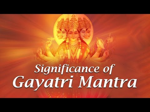 Gayatri Mantra is Connected to Intellect - Says Sri Sri Ravi Shankar