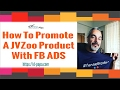 How To Promote A JVZoo Product With Facebook Ads - Free Training Walkthrough