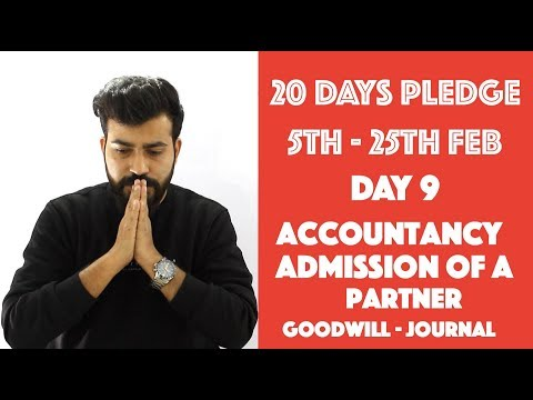 Day- 9 - Admission of a Partner: Goodwill - Journal Entries  - Accountancy - class 12th#20dayspledge