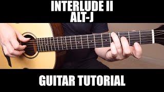Interlude II Alt J Guitar Tutorial