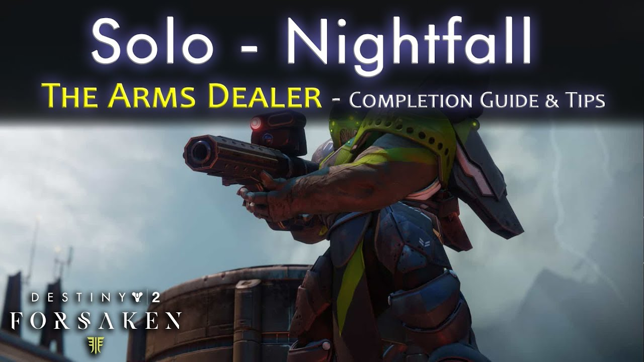 Nightfall Solo - The Arms Dealer - Guide / Walkthrough - Strike