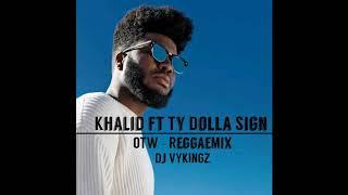Khalid ft Ty Dolla $ign - OTW - [Reggae Remix]_Dj VYKINGZ_2019