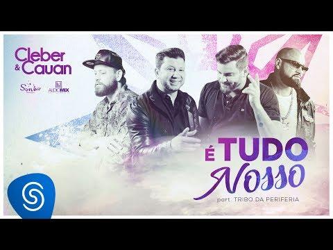 Cleber  &  Cauan - É Tudo Nosso Feat. Tribo Da Periferia (Clipe Oficial)