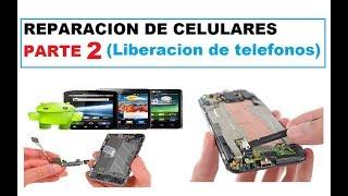 Curso de reparacion de celulares - Parte 2 (Liberacion de telefonos)