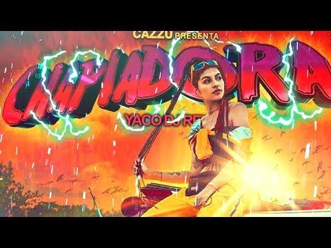 Cazzu - Chapiadora (YACO DJ REMIX)