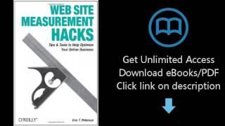 Download Web Site Measurement Hacks: Tips & Tools to Help Optimize Your Online Business PDF