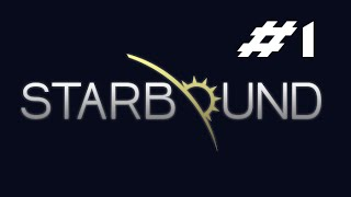 Starbound: Game Review (Episode 1?)