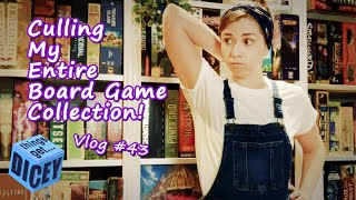 Culling My Entire Collection! | Things Get Dicey!