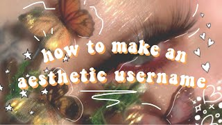 how to make an aesthetic username ⁂