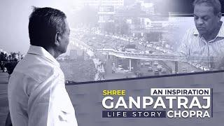 Shri Ganpatraj Chopra - An inspiration