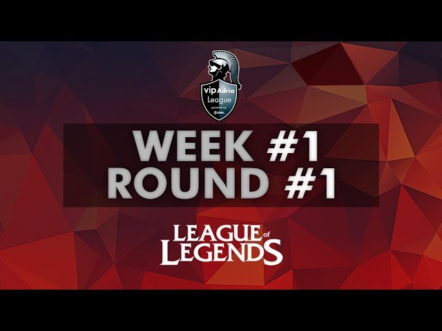 Vip Adria League  | LoL Group Stage | Week #1 - Round 1