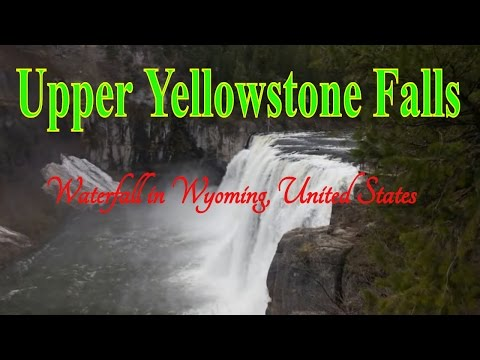 Visit Upper Yellowstone Falls, Waterfall in Wyoming, United States