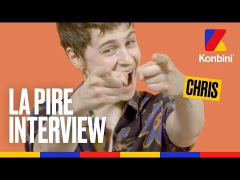 Chris - La Pire Interview